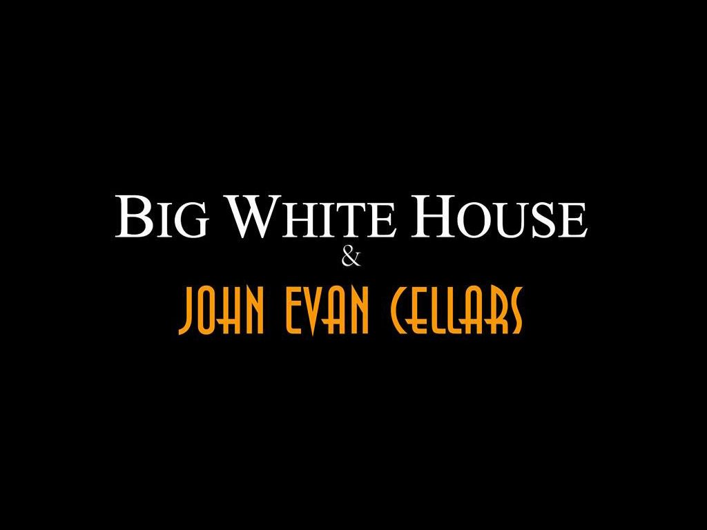 Big White House & John Evan Cellars