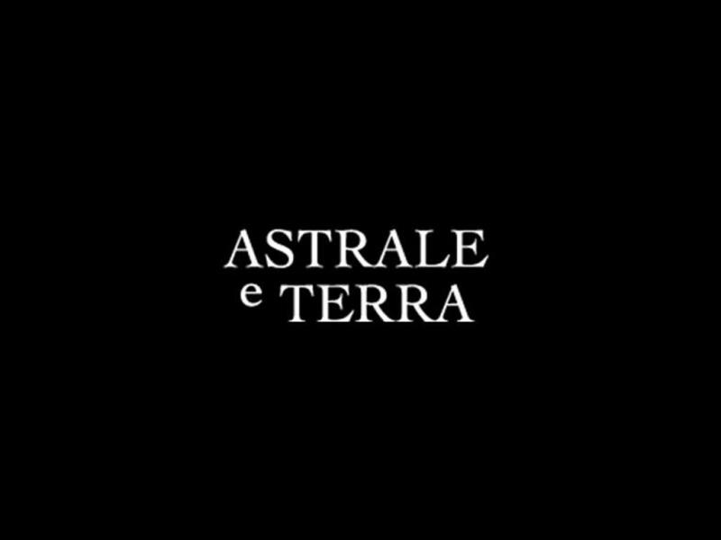 Astrale e Terra